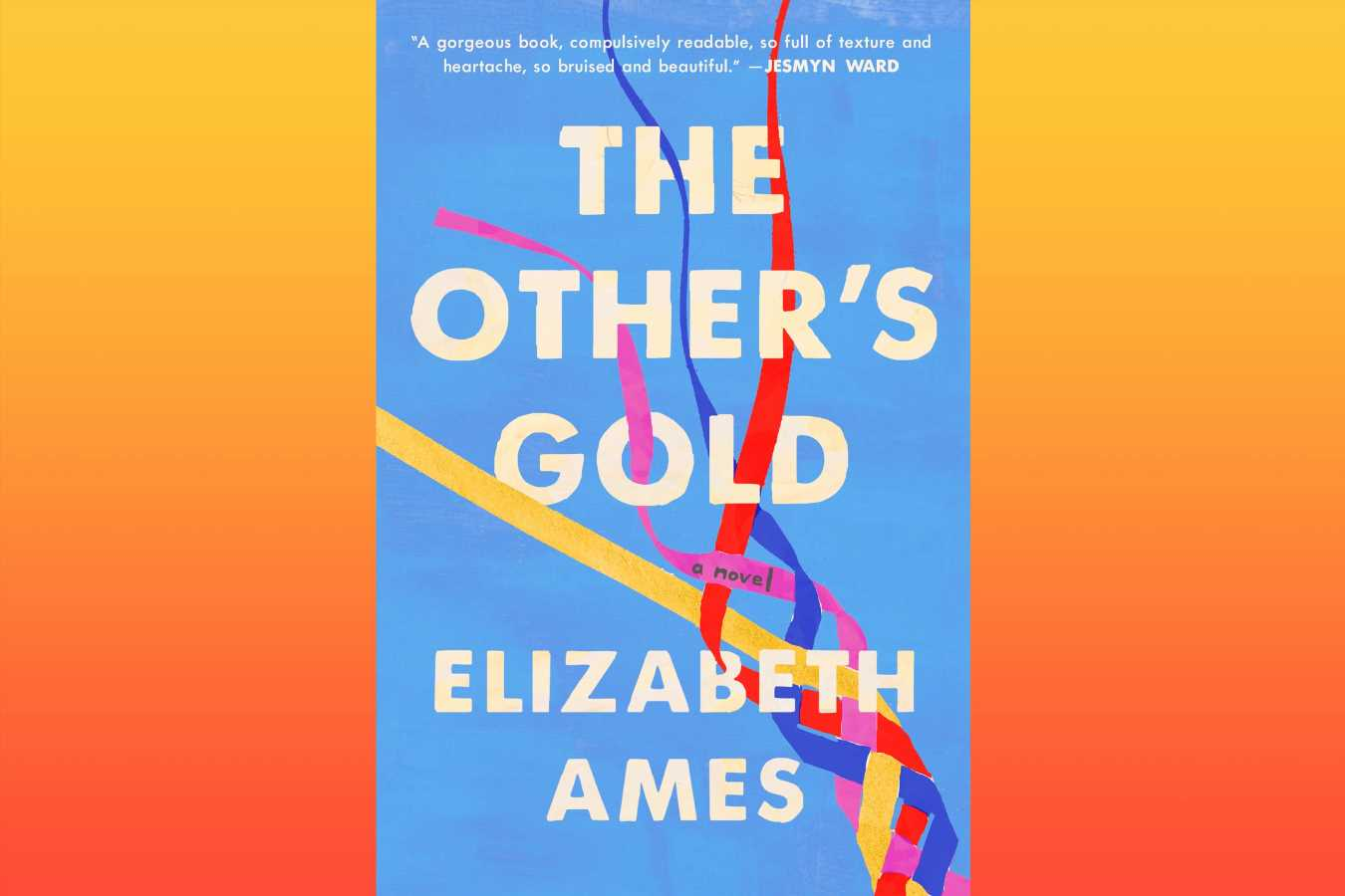 Elizabeth Ames on The Other's Gold, a hot new debut novel